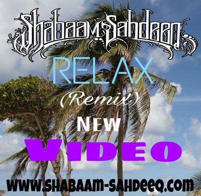 Shabaam Sahdeeq - Relax {REMIX} (Music Video)