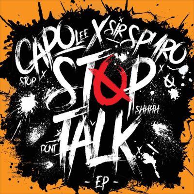 Capo Lee & Sir Spyro - Stop Talk EP (iTunes) + Tekkers & Stop Talk (Music Video)