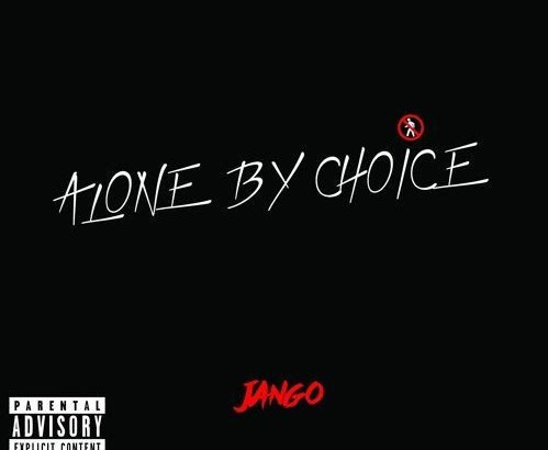 Jango - Alone By Choice (Mixtape/Audio/Free Download)