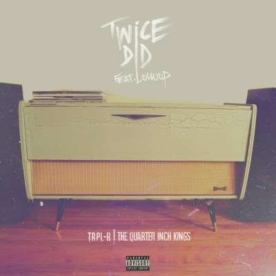 Trpl-R ft. Louwop - Twice Did (Audio/Free Download)