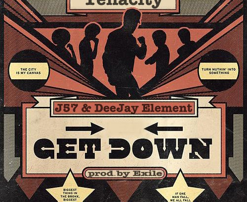 Tenacity, J57, DeeJay Element - Get Down (Prod. by Exile/Audio/Free Download)