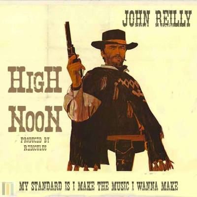 John Reilly - High Noon (Prod. by Rediculus/Audio/Free Download)