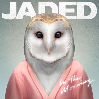 Jaded - In the Morning (Music Video/EP/iTunes/Spotify)