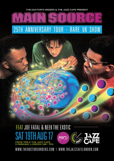 The Doctor's Orders & The Jazz Cafe Present: Main Source 25th Anniversary Tour - Rare UK Show, London, UK (19th Aug)