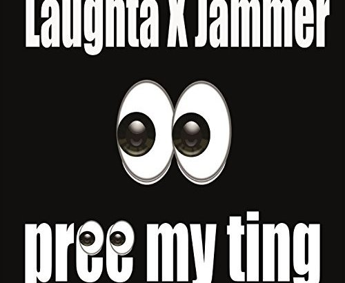 Laughta X Jammer - Pree My Ting (Music Video) + My Terms & Conditions EP (iTunes)