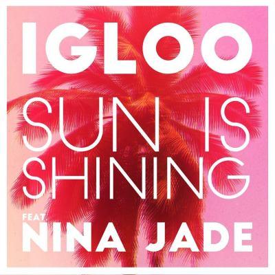 Igloo ft. Nina Jade - Sun Is Shining (Audio)