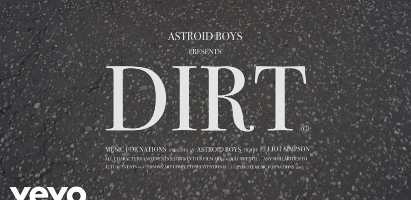 Astroid Boys - Dirt (Music Video) + Broke (Album Pre-Order/29th Sept)