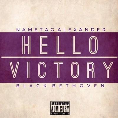 Nametag Alexander & Black Bethoven - Hello Victory EP (Audio/iTunes)
