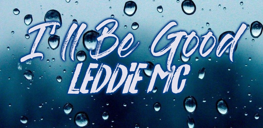 Leddie MC - I'll Be Good (Audio) Taken Off: A Piece of Cake (Album/iTunes/Spotify)