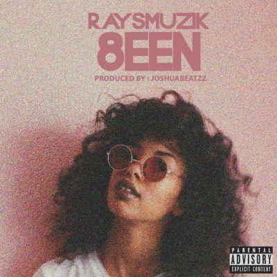 RaysMuzik - 8EEN (Prod. by JoshuaBeatzz/Music Video)