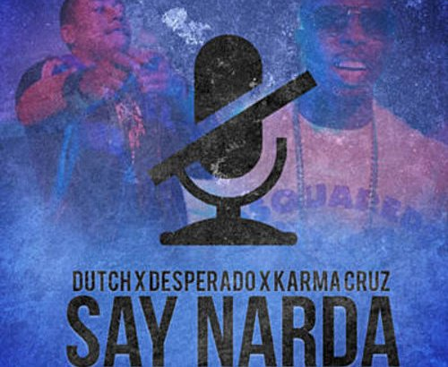 Dutch ft. Desperado & Karmah Cruz - Say Narda (Music Video/Link Up TV/iTunes)