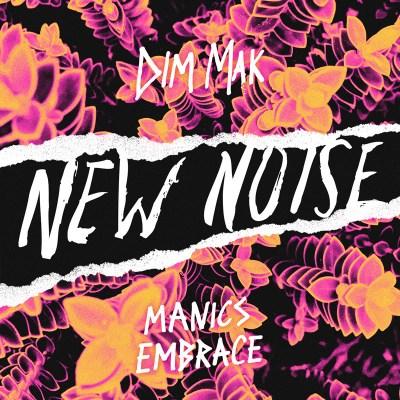 New Noise: MANICS - Embrace (Free Download/Dim Mak Records)