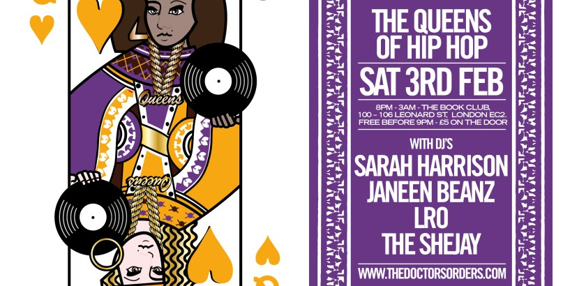 The Doctor's Orders Presents: The Queens of Hip Hop @ The Book Club, London, UK (03rd Feb)