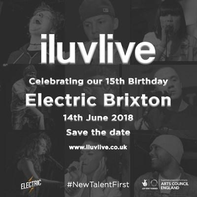 ILUVLIVE 15th Birthday @ Electric Brixton, London, UK (14th June)