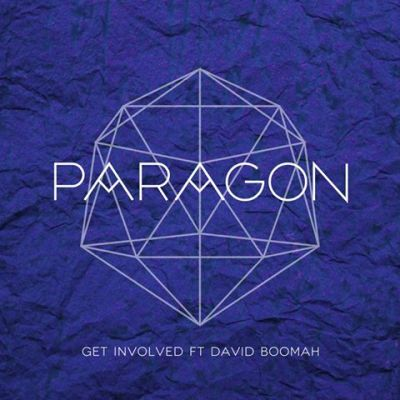 Paragon ft. David Boomah - Get Involved (Audio/iTunes)