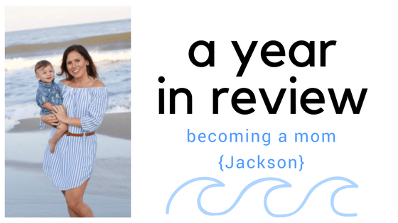 A Year in Review: Becoming a Mom {Jackson}