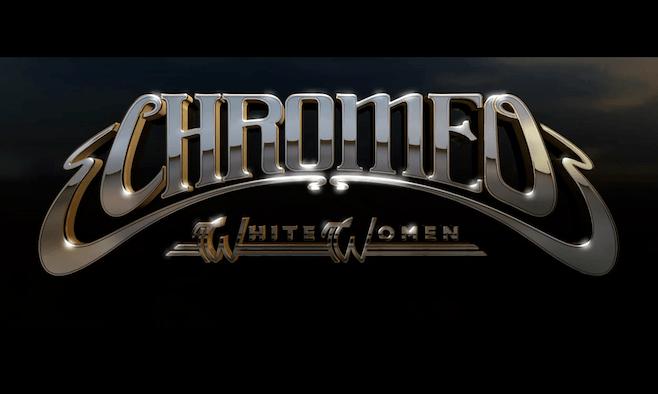 Chromeo_WhiteWomen