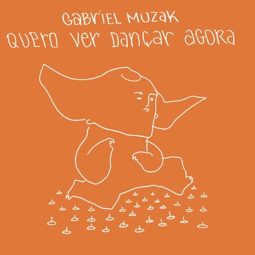 GabrielMuzak_queroverdancaragora