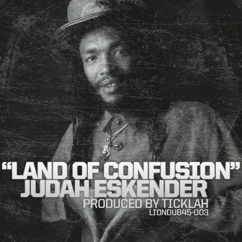 JUDAH ESKENDER TAFARI - LAND OF CONFUSION - TICKLAH REMIX