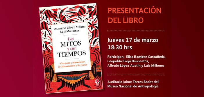 Presentación del libro Los mitos y sus tiempos de Alfredo López Austin