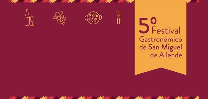 5to Festival Gastronómico de San Miguel de Allende,