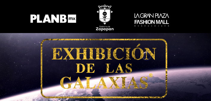 Exhibición de las Galaxias en Guadalajara