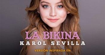 """Karol Sevilla interpretará una nueva versión de """"La Bikina"""""""