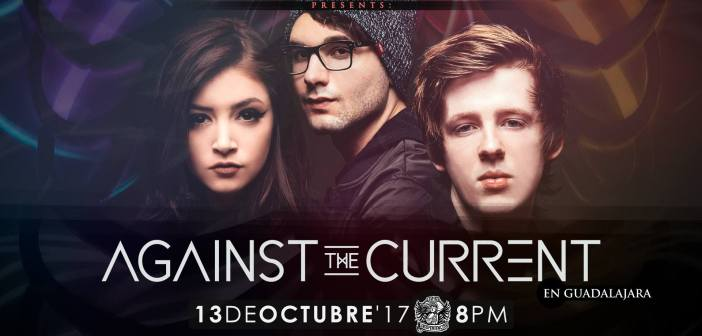 Against The Current Guadalajara 2017