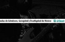 10 Bandas de Grindcore, Goregrind y Deathgrind de México