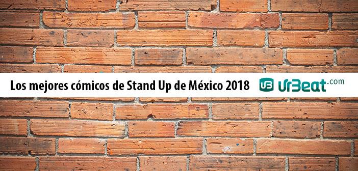 Los mejores cómicos de Stand Up de México 2018