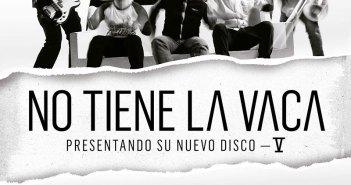"""NO TIENE LA VACA presenta su nuevo disco """"V"""""""