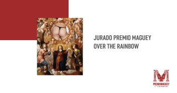 Jurado Premio Maguey Over The Rainbow 2018