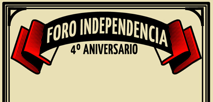 4to Aniversario Foro Independencia