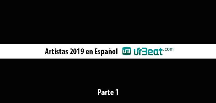 Artistas 2019 en Español Parte 1