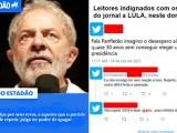 """""""Jornalismo vagabundo"""" do Estadão, em ataque a LULA: """"Desespero; quase 30 anos sem eleger tucano"""", diz leitor"""