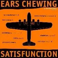 ears chewing satisfunction cd-r ucko/bratislava 12.2.2005