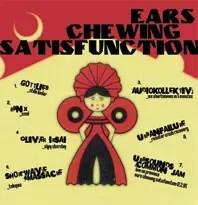 ears chewing satisfunction cd-r june 2005