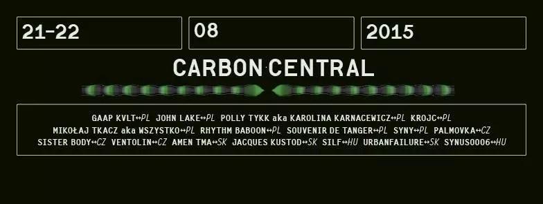 20 - 21. August 2015 :: CARBON CENTRAL @ 10th Festiwal Tauron Nowa Muzyka 2015