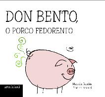 Don Bento, o porco fedorento