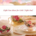 Eight Fun Ideas for Girls' Night Out!