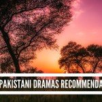 Recommendations for new Pakistani Dramas