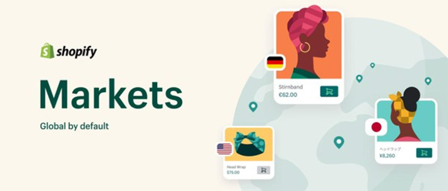 Shopify(ショッピファイ)が越境ECをさらに簡単に実現する「Shopify Markets」を発表