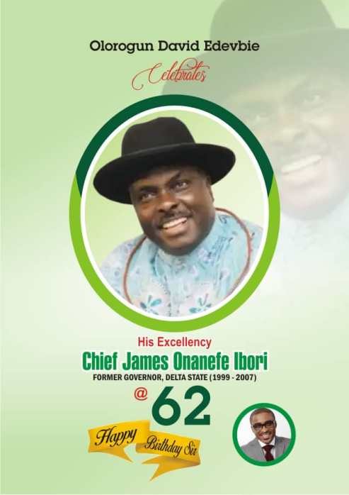 Edevbie Celebrates   Ibori At 62, Describes Him As  A Leader Of All Times