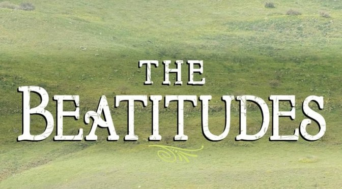 Thoughts on the Beatitudes, Part 3
