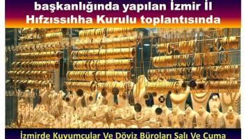 İzmirde Kuyumcular Ve Döviz Büroları Salı Ve Cuma Günleri Açık Olacak