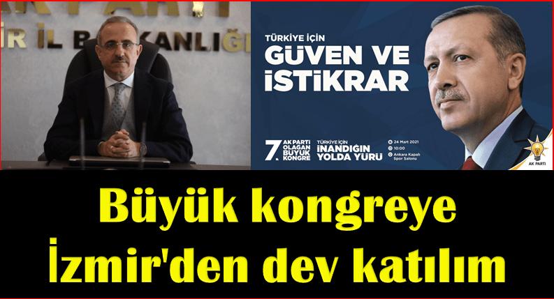 Büyük kongreye İzmir'den dev katılım