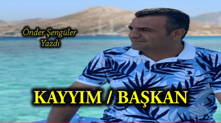 KAYYIM/BAŞKAN