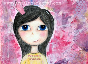 """You are a princess"" - original available HERE and postcards available HERE"