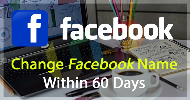 Change Facebook Name Before 60 Days Limits
