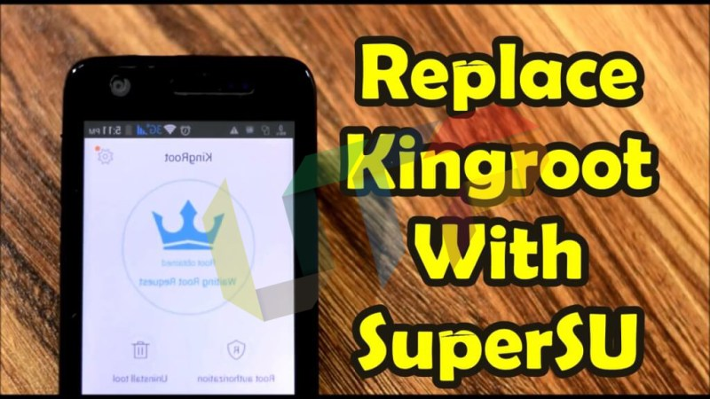 How to Replace Kingroot with Supersu